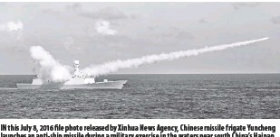 ?? Zha Chunming/xinhua via ap ?? In this July 8, 2016 file photo released by Xinhua news Agency, Chinese missile frigate Yuncheng launches an anti-ship missile during a military exercise in the waters near south China's Hainan Island and Paracel Islands. China is holding another round of military drills in the South China Sea amid an uptick in such activity in the area highlighting growing tensions.