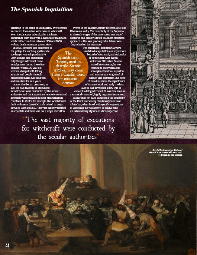 ??  ?? Goya's The Inquisition Tribunal depicts how autos-da-fé were used to humiliate the accused