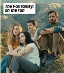 ??  ?? The Fox family: on the run