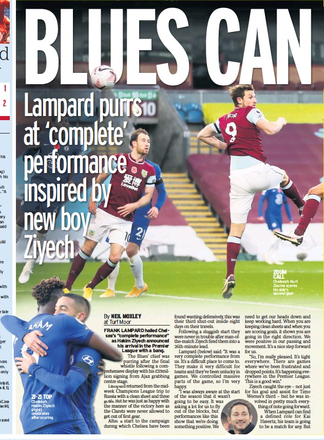 ??  ?? ZI-ZI TOP Chelsea's Hakim CAPTION Ziyechstyle style in here (right)different different versions style in celebratesheredifferent here different versions after scoring ZOUM CALL Chelsea's Kurt Zouma scores his side's second goal