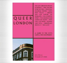 ??  ?? Queer London: A Guide to the City's LGBTQ+ Past and Present £15.00 at waterstones.com