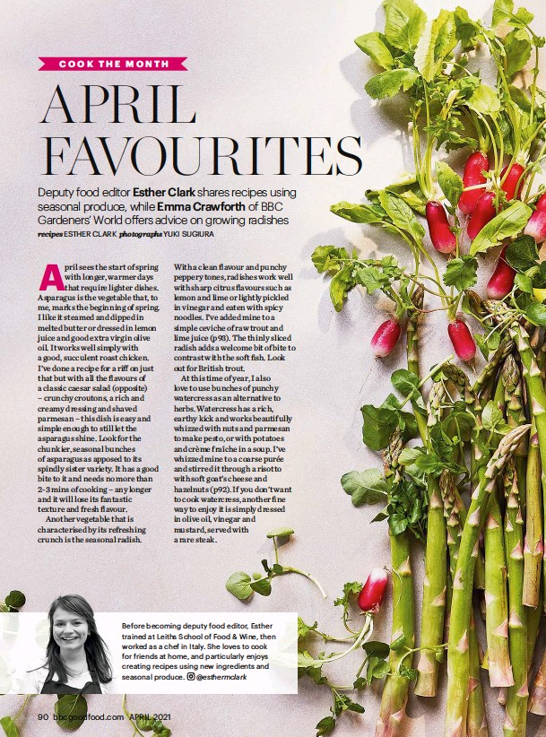 ??  ?? Before becoming deputy food editor, Esther trained at Leiths School of Food & Wine, then worked as a chef in Italy. She loves to cook for friends at home, and particularly enjoys creating recipes using new ingredients and seasonal produce. @esthermclark