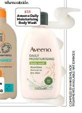 ??  ?? £13 Aveeno Daily Moisturising Body Wash