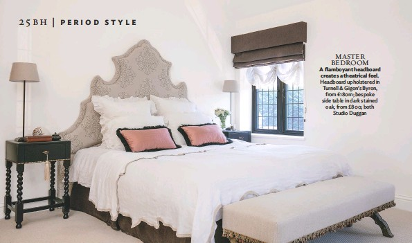 ??  ?? Master BEDROOM A flamboyant headboard creates a theatrical feel. Headboard upholstered in turnell & Gigon's Byron, from £180m; bespoke side table in dark stained oak, from £800; both studio duggan