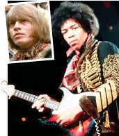 ??  ?? Rock music legends: Jimi Hendrix in 1967 and (inset) friend Brian Jones