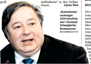 "?? ÄRZTEKAMMER/SCHIFFER ?? ""Kontrolluntersuchungen nicht verschleppen"": Christoph Schweighofer, Ärztekammer"