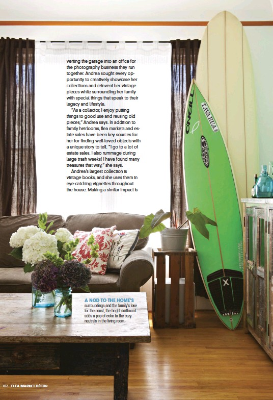 ??  ?? A NOD TO THE HOME'S surroundings and the family's love for the coast, the bright surfboard adds a pop of color to the cozy neutrals in the living room.
