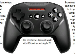 ??  ?? The SteelSerie­s Nimbus+ works with iOS devices and Apple TV.