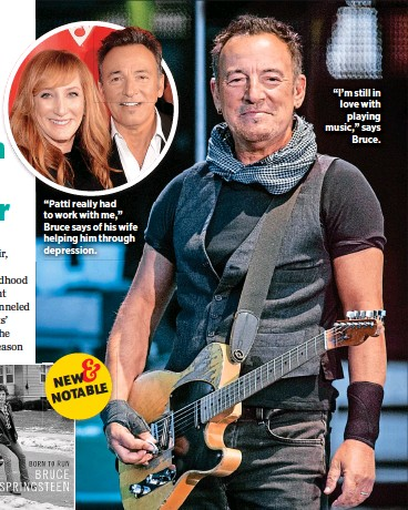 """??  ?? """"Patti really had to work with me,"""" Bruce says of his wife helping him through depression. """"I'm still in love with playing music,"""" says Bruce."""