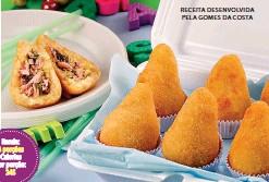 ??  ?? Rende: 8 porções Calorias por porção: 245 RECEITA DESENVOLVIDA PELA GOMES DA COSTA
