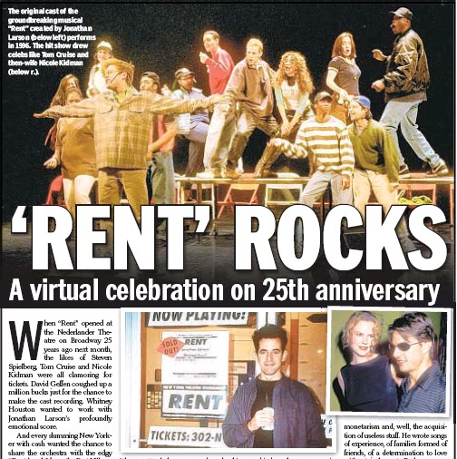 """??  ?? The original cast of the groundbreaking musical """"Rent"""" created by Jonathan Larson (below left) performs in 1996. The hit show drew celebs like Tom Cruise and then-wife Nicole Kidman (below r.)."""