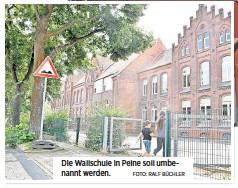 ?? FOTO: RALF BÜCHLER ?? Die Wallschule in Peine soll umbenannt werden.