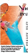 ??  ?? Spain's Rafael Nadal cel­e­brates af­ter win­ning his semi fi­nal match against Ar­gentina's Diego Schwartz­man