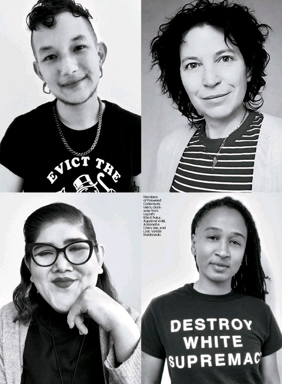 ??  ?? Members of Fireweed Collective's team, clockwise from top left: Elliott Fukui, Agustina Vidal, Antoinette Chen See, and Lilac Vylette Maldonado.