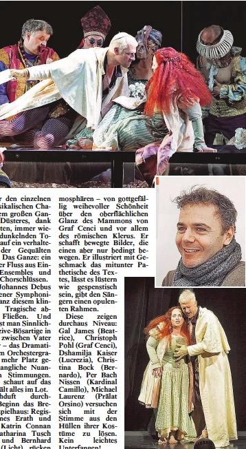 """??  ?? Lust: Johannes Erath ( kl. Bild) inszenierte üppige Szenen ( Foto: """" Cenci""""Christoph Pohl und """" Beatrice""""Gal James. Tochterschändung: G. James, C. Pohl"""