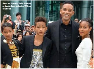 ??  ?? Avec sa femme, Jada Pinkett, et leurs deux enfants, Willow et Jaden