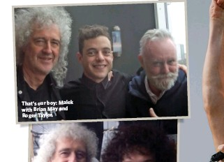 ??  ?? That's our boy: Malek with Brian May and Roger Taylor.