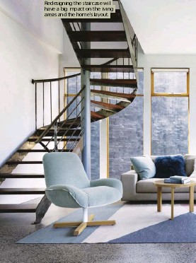 ??  ?? Redesigning the staircase will have a big impact on the living areas and the home's layout.