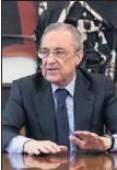 ??  ?? Florentino Pérez.