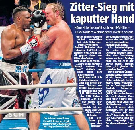 ??  ?? Der Schmerz eines Boxers: Robert Helenius (r.) steckte gegen Dereck Chisora kräftig ein, siegte schmeichelhaft.