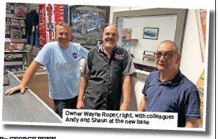 ??  ?? Owner Wayne Roper, right, with colleagues Andy and Shaun at the new base