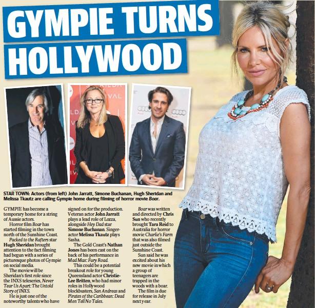 ??  ?? STAR TOWN: Actors (from left) John Jarratt, Simone Buchanan, Hugh Sheridan and Melissa Tkautz are calling Gympie home during filming of horror movie Boar.