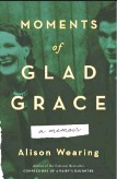 ??  ?? Moments of Glad Grace By Alison Wearing ECW Press