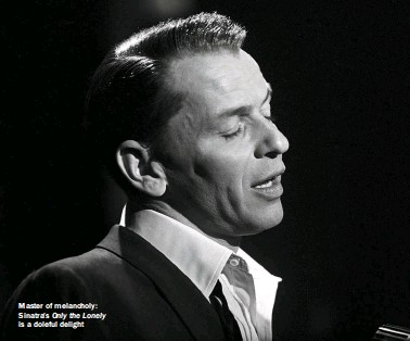 ??  ?? Master of melancholy: Sinatra's Only the Lonely is a doleful delight