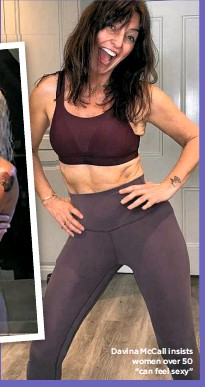 """??  ?? Davina McCall insists women over 50 """"can feel sexy"""""""
