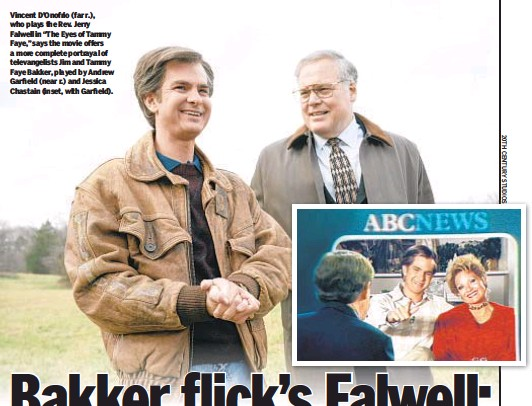 """??  ?? Vincent D'Onofrio (far r.), who plays the Rev. Jerry Falwell in """"The Eyes of Tammy Faye,"""" says the movie offers a more complete portrayal of televangelists Jim and Tammy Faye Bakker, played by Andrew Garfield (near r.) and Jessica Chastain (inset, with Garfield)."""