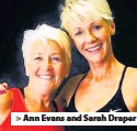 ??  ?? > Ann Evans and Sarah Draper