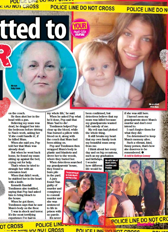 ??  ?? My nan Ruby Evans I'm determined to keep Mum's memory alive Me with two of Mum's sisters, Sunshine and Promise Me as a bub with Mum