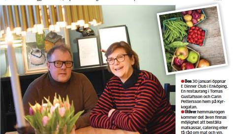 ?? FOTO: FREDRIK ?? E DINNER CLUB. Tomas Gustafsson och Carin Pettersson öppnar hemmakrog. GUSTAFSSON Fredrik Gustafsson
