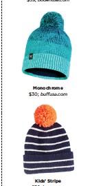 ??  ?? Monochrome $30; buffusa.com Kids' Stripe $30; jcrew.com