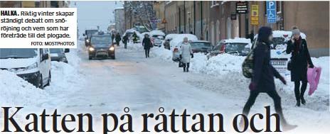 ?? FOTO: MOSTPHOTOS ?? HALKA. Riktig vinter skapar ständigt debatt om snöröjning och vem som har företräde till det plogade.