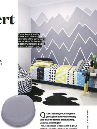 ??  ?? Create interest in kids' rooms with different strengths of the same paint colour. Here, Taubmans paint in Cyberpunk creates a vivid mountain design.