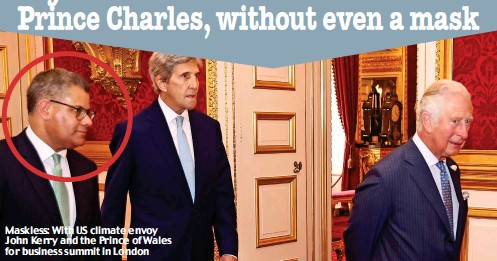 ??  ?? Maskless: With US climate envoy John Kerry and the Prince of Wales for business summit in London