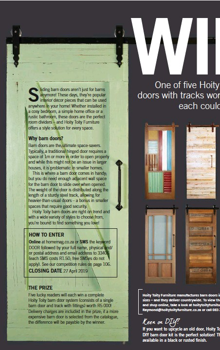 ??  ?? Hoity Toity Furniture manufactures barn doors in all styles and sizes – and they deliver countrywide. To view the catalogue and shop online, take a look at hoitytoityfurniture.co.za, email Raymond@hoitytoityfurniture.co.za or call 083 266 2174.