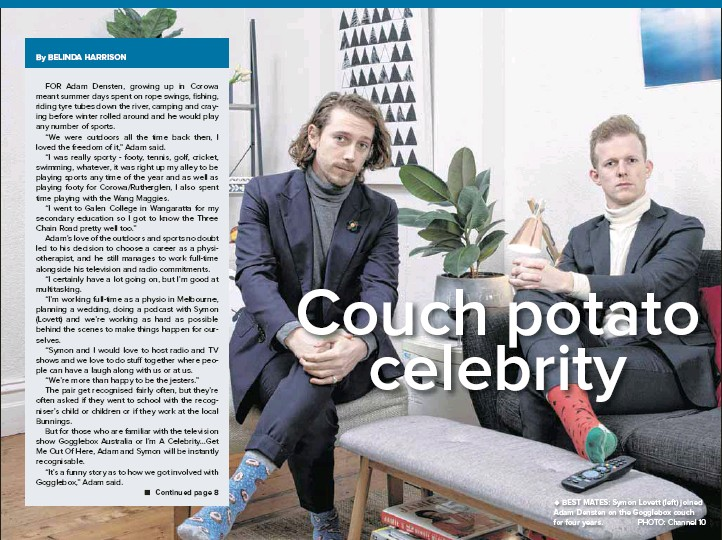 ?? PHOTO: Channel 10 ?? ◆ BEST MATES: Symon Lovett (left) joined Adam Densten on the Gogglebox couch for four years.