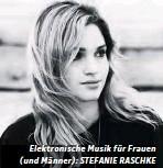 ??  ?? Elektronische Musik für Frauen (und Männer): STEFANIE RASCHKE