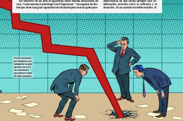 ??  ?? Pocos economistas intuyeron con antelación el gran alcance de la crisis económica que hemos vivido en años pasados.
