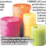 ??  ?? Candles made from natural waxes such as soy and beeswax produce less harmful soot