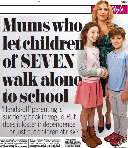 ?? Picture: JULIETTE NEEL ?? Free spirits: Belinda Goldman with her children Isobel and Jacob