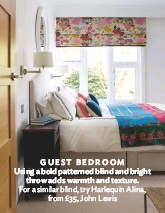 ??  ?? GUEST BEDROOM Using a bold patterned blind and bright throw adds warmth and texture. for a similar blind, try Harlequin alina, from £35, John lewis