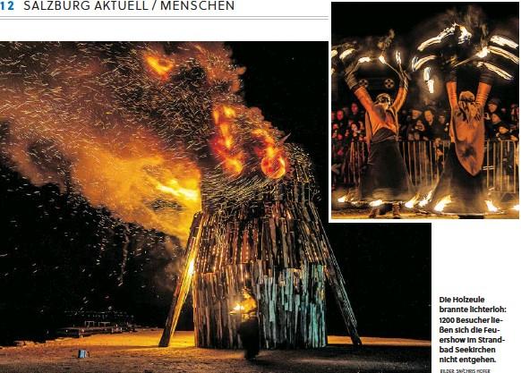 ?? BILDER: SN/CHRIS HOFER ?? Die Holzeule brannte lichterloh: 1200 Besucher ließen sich die Feuershow im Strandbad Seekirchen nicht entgehen.