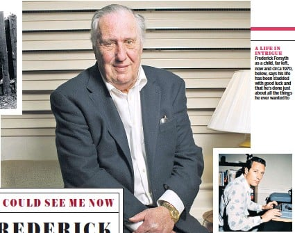 ??  ?? A LIFE IN INTRIGUE Frederick Forsyth as a child, far left, now and circa 1970, below, says his life has been studded with good luck and that he's done just about all the things he ever wanted to
