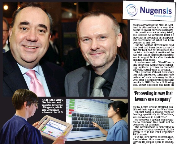 ??  ?? 'OLD PALS ACT': Alex Salmond and fraudster Jamie Rae of Nugensis, which sells whiteboard software to the NHS