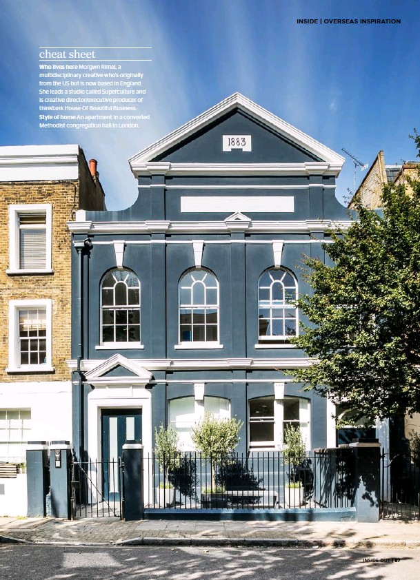 ??  ?? cheat sheet Who lives here Morgwn Rimel, a multidisciplinary creative who's originally from the US but is now based in England. She leads a studio called Superculture and is creative director/executive producer of thinktank House Of Beautiful Business. Style of home An apartment in a converted Methodist congregation hall in London.