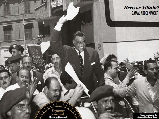 ??  ?? Nasser celebrates the seizure of the Suez Canal