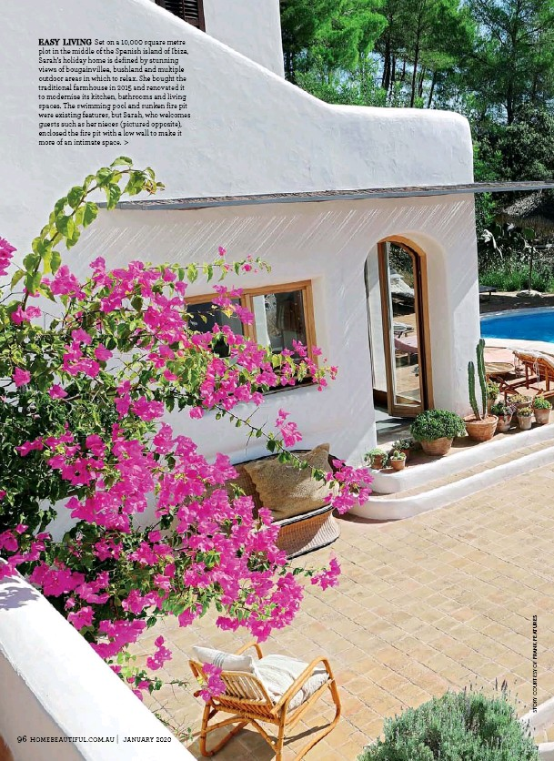 ??  ?? EASY LIVING Set on a 10,000 square metre plot in the middle of the Spanish island of Ibiza, Sarah's holiday home is defined by stunning views of bougainvillea, bushland and multiple outdoor areas in which to relax. She bought the traditional farmhouse in 2015 and renovated it to modernise its kitchen, bathrooms and living spaces. The swimming pool and sunken fire pit were existing features, but Sarah, who welcomes guests such as her nieces (pictured opposite), enclosed the fire pit with a low wall to make it more of an intimate space. >